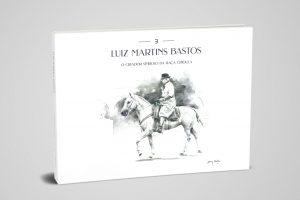 livro Luiz Martins Bastos - O Criador Símbolo da Raça Crioula