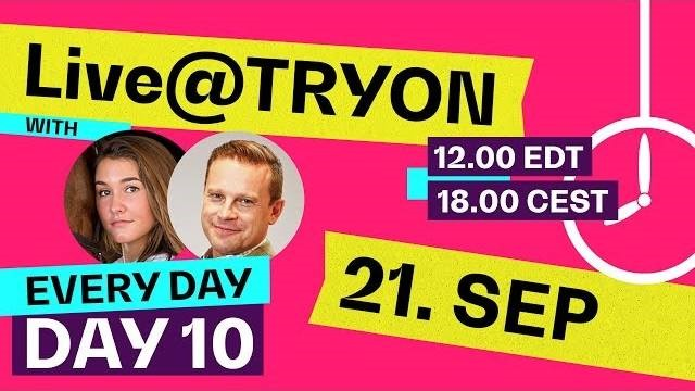 Live@TRYON 🔴 Day 10
